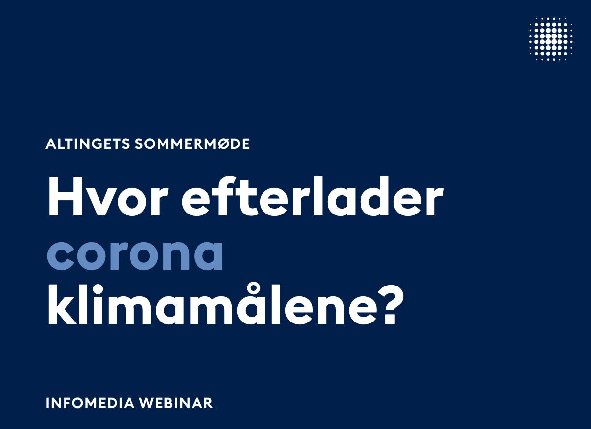 Infomedia webinar om corona og klimamålene