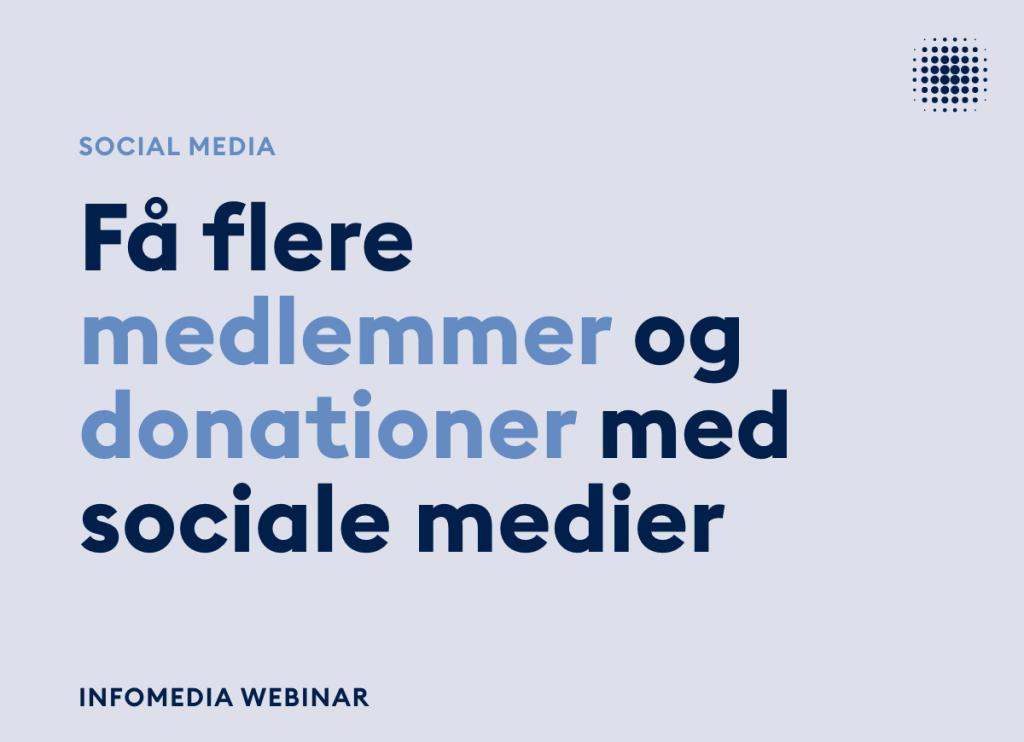 Infomedia webinar om sociale medier